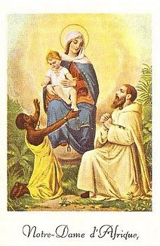 An old holy card depicting Our Lady of Africa, who is actually a Black Madonna in  Algiers . It seems that the monk is praying for the freedom of his African convert and Jesus grants his wish, breaking the chains of slavery.