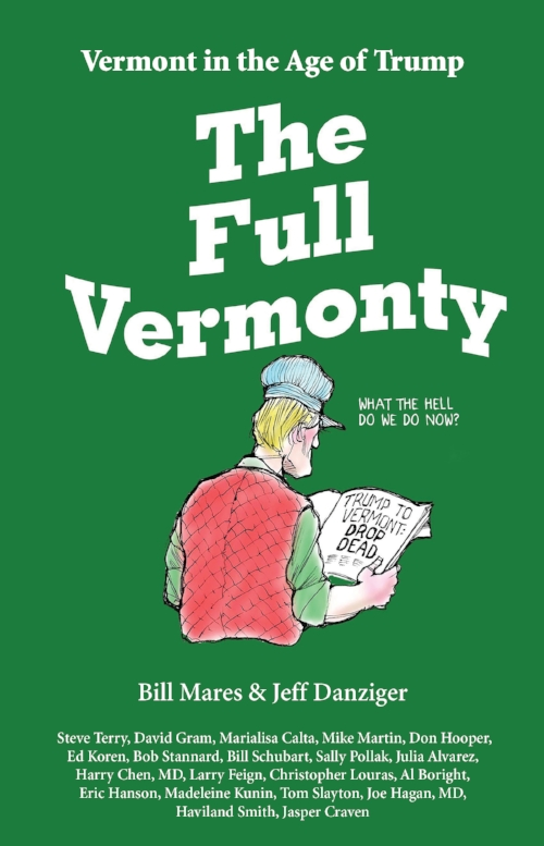 The cover of  The Full Vermonty , with cartoon by Jeff Danziger and the list of contributors.
