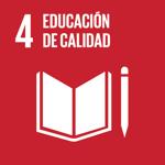 ODS 4: Educación de calidad - Aumentar considerablemente el número de jóvenes y adultos que tienen las competencias necesarias, en particular técnicas y profesionales, para acceder al empleo, el trabajo decente y el emprendimientoAsegurar que todos los alumnos adquieran los conocimientos teóricos y prácticos necesarios para promover el desarrollo y estilos de vida sostenibles