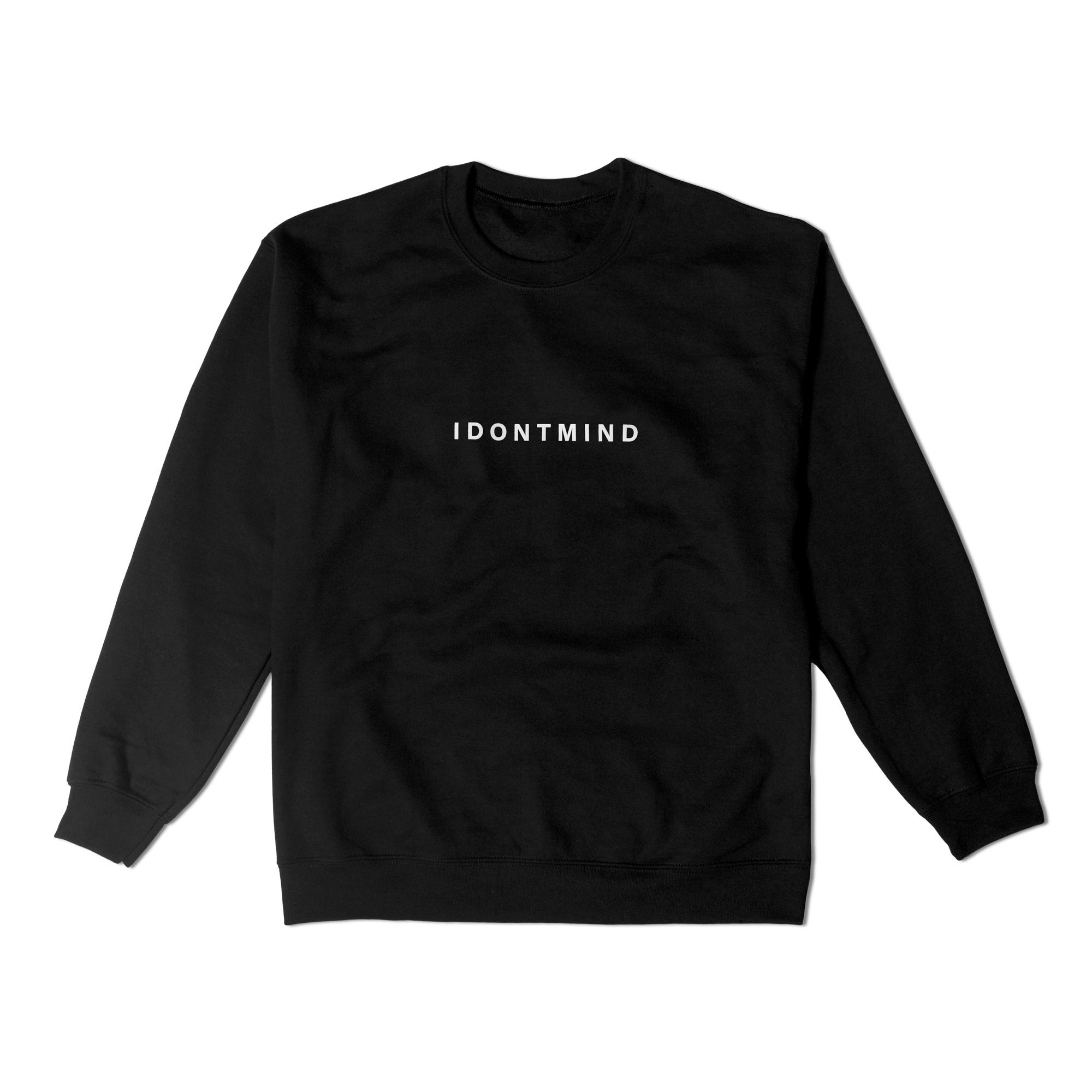 IDONTMIND-Sweatshirt.jpg