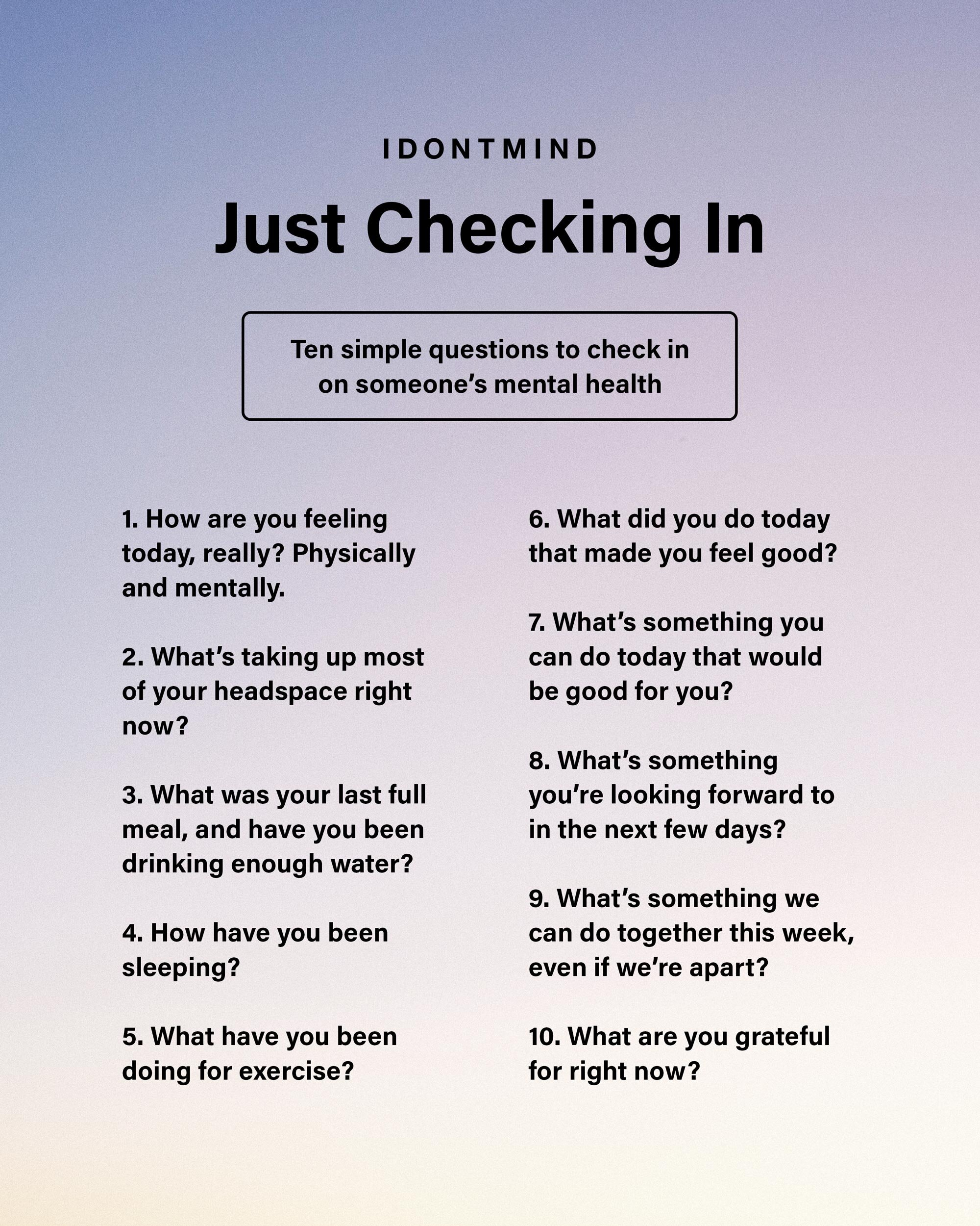 Just Checking In 10 Minutes 10 Questions Idontmind Your Mind Matters Talk About It