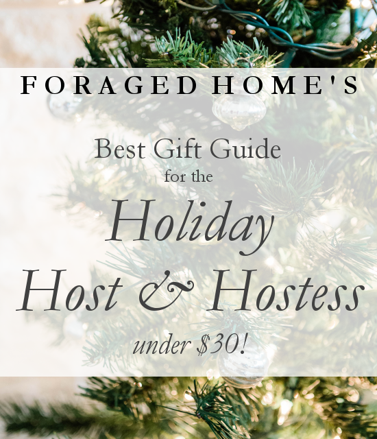 Best gift guide for the Holiday host/hostess from Foraged Home with gifts under $30!