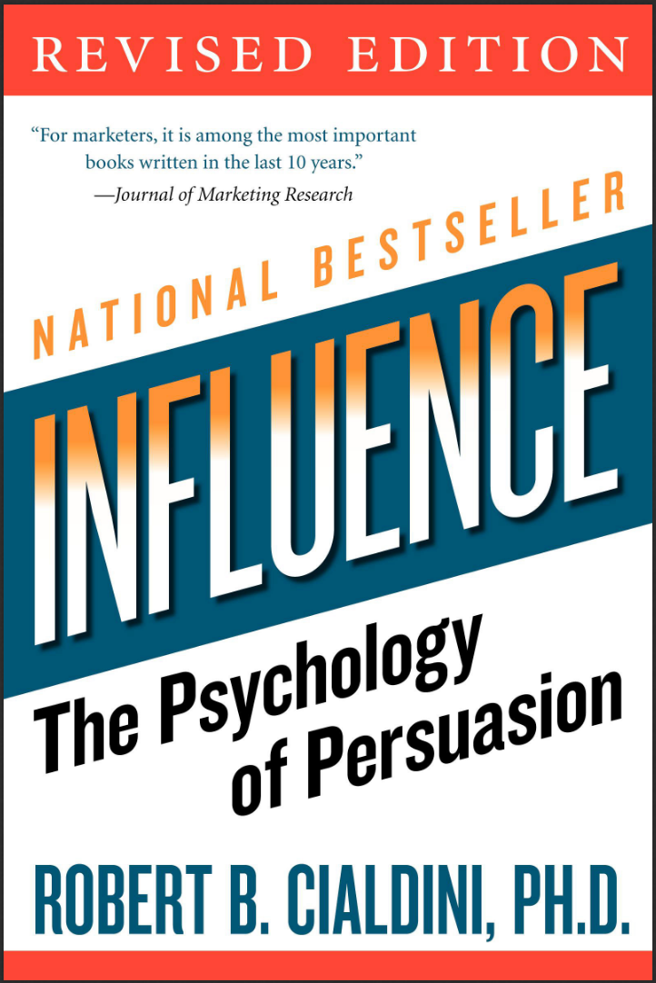 Influence: The Power of Persuasion by Robert B. Cialdini, P.h.D.