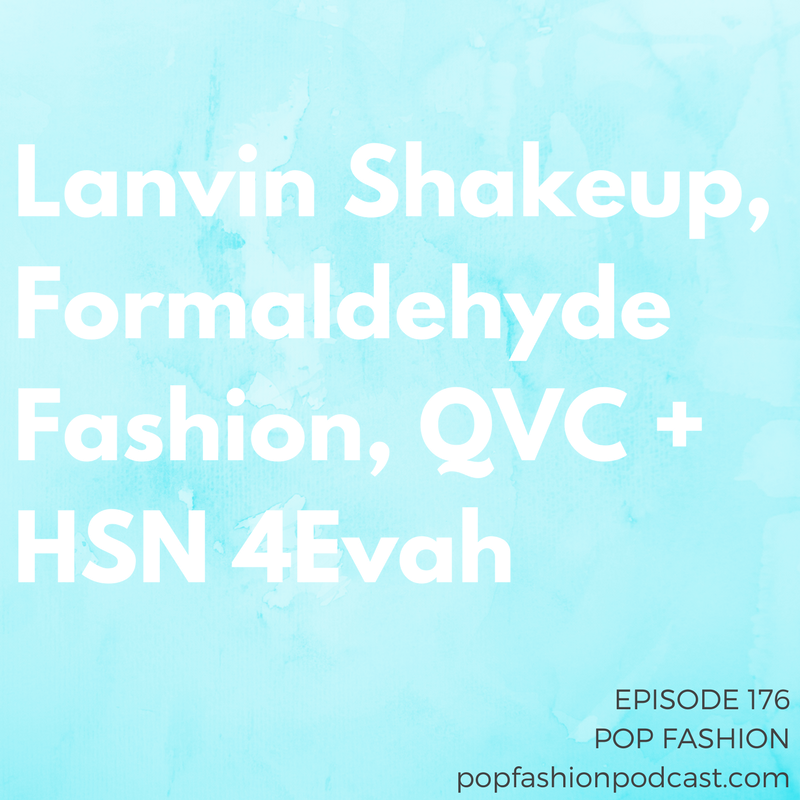 Episode 176: Lanvin Shakeup, Formaldehyde Fashion, QVC + HSN 4Evah   Welcome to Pop Fashion! Bouchra Jarrar is out at  Lanvin  and the fashion house is talking about emulating another designer.  True Religion  filed for bankruptcy, QVC  merged  with HSN, and  Lululemon is suing Under Armour  over a bra design. In other news, a garment factory in  Bangladesh  exploded,  men's fashion week  might be on its way out, and  American Airlines' uniforms  are making employees sick (allegedly). Come hang out!