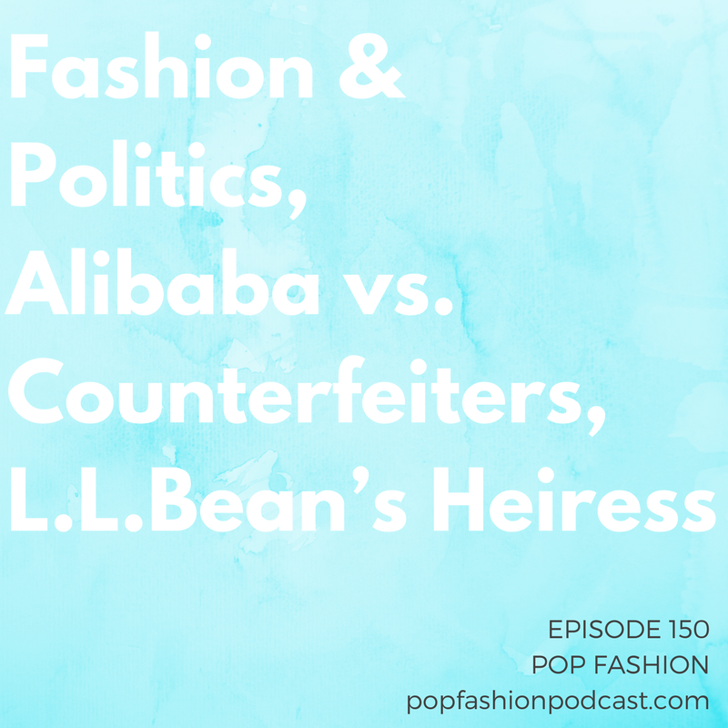 Episode 150:Fashion & Politics, Alibaba vs. Counterfeiters, L.L.Bean's Heiress   Welcome to another episode of Pop Fashion! This week, we provide updates on  The Limited ,  Oscar de la Renta vs. Carolina Herrera , and  Kim Kardashian 's  robbery  in Paris.  Alibaba  has a major win against counterfeiters, and a fashion  heiress  is in trouble for political contributions.  DKNY 's giving NYFW the finger. In  Mexico , groups looted Walmart locations - and it's all about politics. And  ModCloth  has a new brick-and-mortar location. Is it a retail winner? Plus, a listener letter about mashed potatoes. Come hang out!