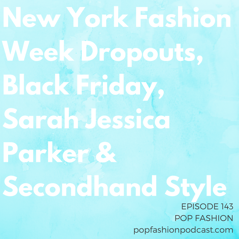 New York Fashion Week Dropouts, Black Friday, Sarah Jessica Parker & Secondhand Style   Welcome to another episode of Pop Fashion! A  pilot strike  may affect DHL and Amazon holiday shipments, and  H&M  is releasing a Black Friday collection. How's that for holiday news?! Meanwhile,  Hugo Boss  has announced it's pulling out of Fashion Week, while  Sarah Jessica Parker  says she only buys secondhand clothing for her son.  Under Armour  is giving Baltimore the cold shoulder,  Calvin Klein  is luring customers in, and  Macy's  is driving the struggle bus. And we have an update on Urban Outfitters'  legal trouble  with the Navajo Nation. Come hang out!