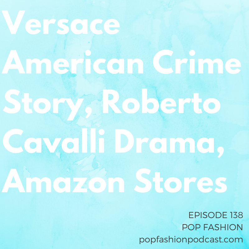 138: Versace American Crime Story, Roberto Cavalli Drama, Amazon Stores   Welcome to another episode of Pop Fashion! Versace's murder is on the radar of  American Crime Story ,  Macy's  is opening earlier on Thanksgiving Day, and an unlikely fashion designer is releasing a line of  Christmas sweaters .  Roberto Cavalli  parted ways with Peter Dundas and there are major changes rumored for the brand.  Land's End's  innovative head has been canned,  Amazon's  coming for your grocery orders, and  Ferragamo  will let you buy a  $13,500 shoe . That's nice. Come hang out!