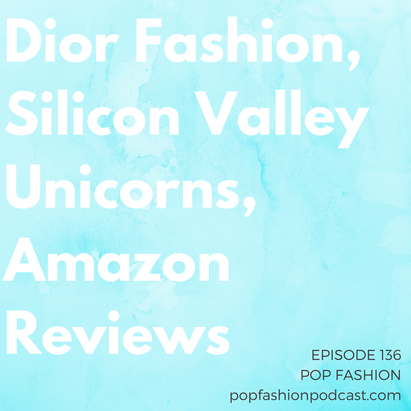 Episode 136: Dior Fashion, Silicon Valley Unicorns, Amazon Reviews   Welcome to another edition of Pop Fashion podcast! This week we start off reviewing Maria Grazia Chiuri's debut collection at  Christian Dior  (spoiler: Dior is Divine).  Sweden  may debut a tax deduction that encourages citizens to fix their clothes / shoes, and sponsored  Amazon  reviews are going away. Costco battled it out with  Tiffany & Co.  in a lawsuit over engagement rings and language. Also, is the  Silicon Valley Unicorn  dying? We discuss the recent Mode Media shutdown and how companies are valued at $1 billion or more. Is the  housedress  returning? Do we even want it back? Come hang out!