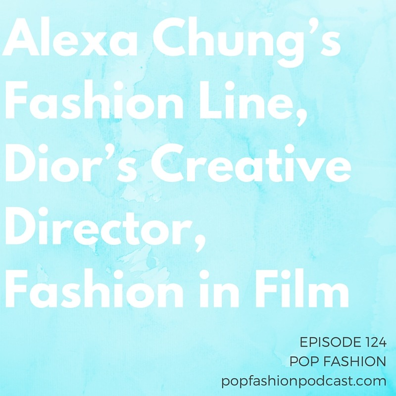 Episode 124: Alexa Chung's Fashion Line, Dior's Creative Director, Fashion in Film   Welcome to another episode of Pop Fashion! This week, the new creative director at  Dior  is finally revealed. It Girl  Alexa Chung  is finally getting her own line, and there's a big shakeup at  Belk's  upper ranks.  Kanye and Adidas  have a new collaboration,  ASOS  offended plus-size shoppers, and  Alibaba  is working to stop counterfeiting. Meanwhile, a few big fashion names are pledging to offer  equal pay  to men and women. Our main topic this week: top fashion moments in film. What are your favorite movies for eyeing up magnificent fashion and style? Come hang out!
