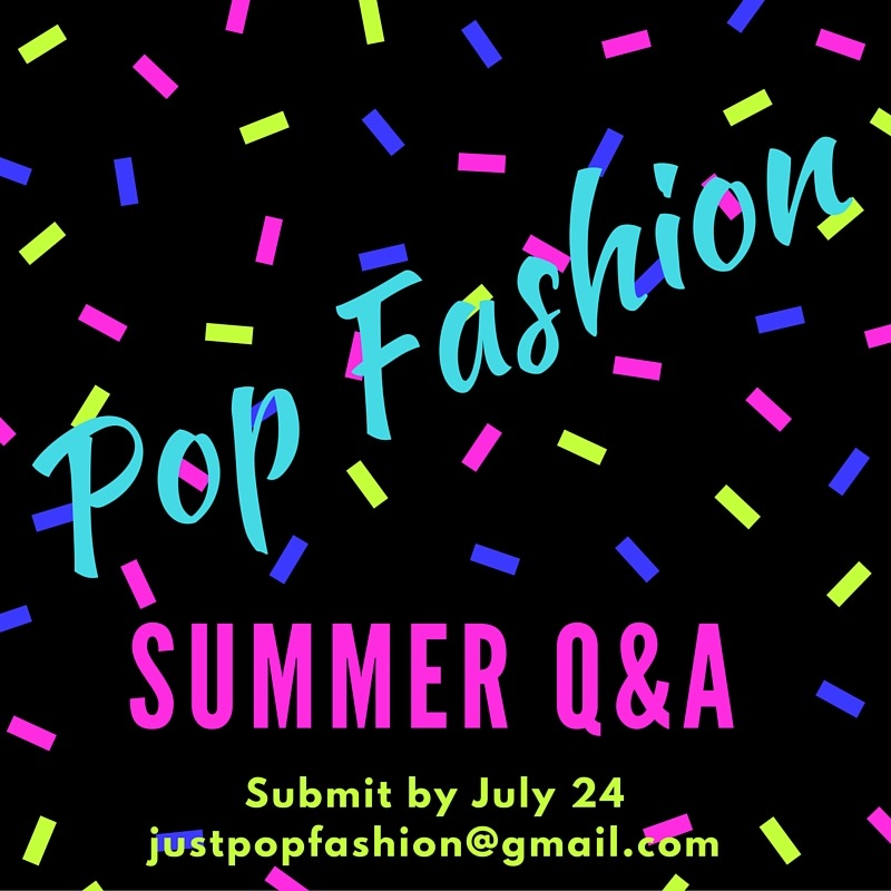 It's back, babies. Submit by Juily 24: justpopfashion at gmail dot com!