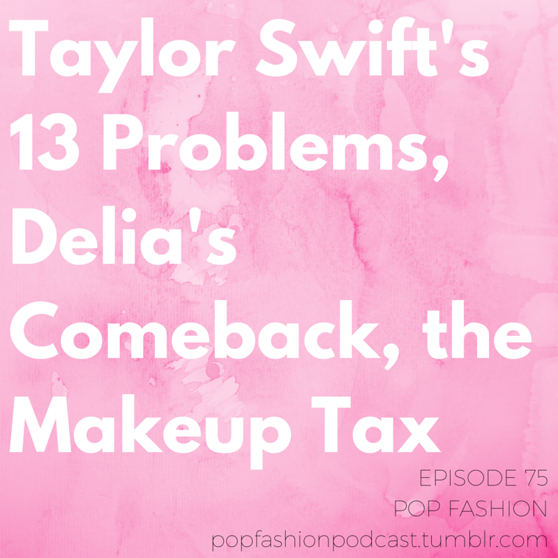 Welcome to another edition of Pop Fashion! It's episode 75, where we talk about Taylor Swift's latest problem! It's fashion related, promise.  ANYWAY:   Cosmopolitan  magazine gets covered up by another store,  Taylor Swift  faces a deposition over her lucky number, and  Delia's  is staging a comeback. In other news,  Patagonia  is making great strides with their eco-friendly jeans,  Chinese textile factories  are moving to the American South, and  YSL  is returning to couture. Also, is the  yoga pant bubble  about to burst?   Our main topic is about the  makeup tax ! Studies show that women who wear makeup earn more and are rewarded with more prestigious jobs. But, should we  have to wear makeup  in order to  get ahead in business ? What about women who want to opt-out?