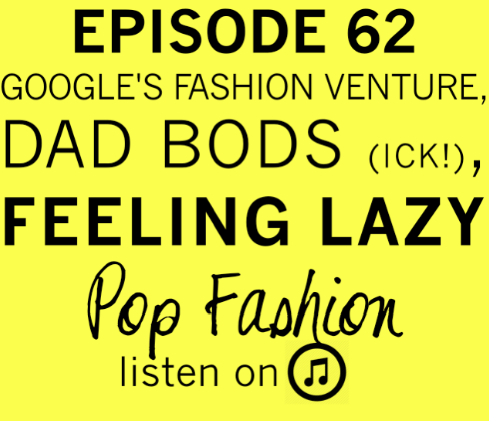 """62 . That was a good year. We guess.   This week in hot topics -  Google  is pushing its way into fashion forecasting,  Louis Vuitton  lost a trademark case, and a girl in France got sent home from school because her  skirt  was too long. In other news, fashion resale company Thredup released information about its most popular brands and clothes that have the greatest  resale  value (the lists might surprise you!). In other news """" Dad Bod """" is the buzzword of the moment and Lisa suggests the term #vaguelyschlubby as an alternative. Our main topic is about laziness! Are you constantly working but still feel  lazy ? How does the idea of being lazy interact with feeling overwhelmed? And, should we remove the term """"lazy"""" from our vocabulary altogether?"""