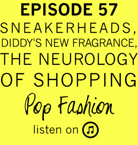 EPISODE FIFTY and SEVEN   Welcome to another edition of Pop Fashion podcast! This week Lisa and Kaarin are totally pumped for the release of Furious 7. In fashion news -  Nike collectors  are mad because their sneakers are falling apart after 25 years,  Chanel is standardizing prices  across the globe, and  Eileen Fisher  is aiming for 100% sustainable fashion practices by 2020. In other news,  Diddy  is getting back into the fragrance game with the release of his new scent 3AM. Also, retailers are hoping that sales will dramatically increase now that the  weather is getting warmer . Our big topic is the neurology of how we shop! A new report explains the  neuropathy of why shopping and sales are pleasurable . But, are we finding too much  identity in consumerism ? And, what would Tyler Durden think about all of this? Come hang out!