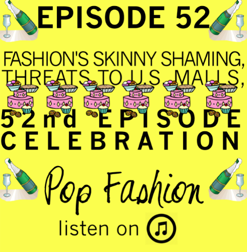 WE MADE IT A WHOLE YEAR   HAPPY BIRTHDAY, POP FASHION!   Welcome to a special episode of Pop Fashion podcast! It's our 52nd episode, which means we are celebrating one year of fashion news with some bubbly and cake. In hot topics - an apparel company devised a marketing technique that completely backfired (and had Twitter buzzing about body shaming), and marijuana makeup might be the next big beauty trend. In international news, extremists have threatened shopping malls in the United States, Britain, and Canada. But, are they credible threats? On a much lighter note, Saturday Night Live's costuming department revealed what is like to get all those ensembles ready on a weekly basis. Lisa and Kaarin talk about what they have learned after one year of reporting fashion news. Come hang out!