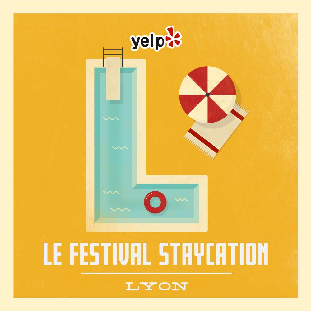 Le Festival Staycation - Campagne de marketing on- & offline de promotion de la ville de Lyon, pour profiter de sa ville comme un touriste.Octobre 2016