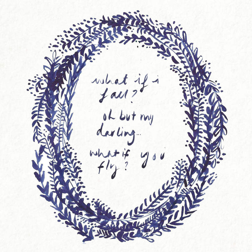What If i Fall Print - I adore this quote!The wreath is a sketch from my notebook which I turned into a print & placed the handwritten quote within.
