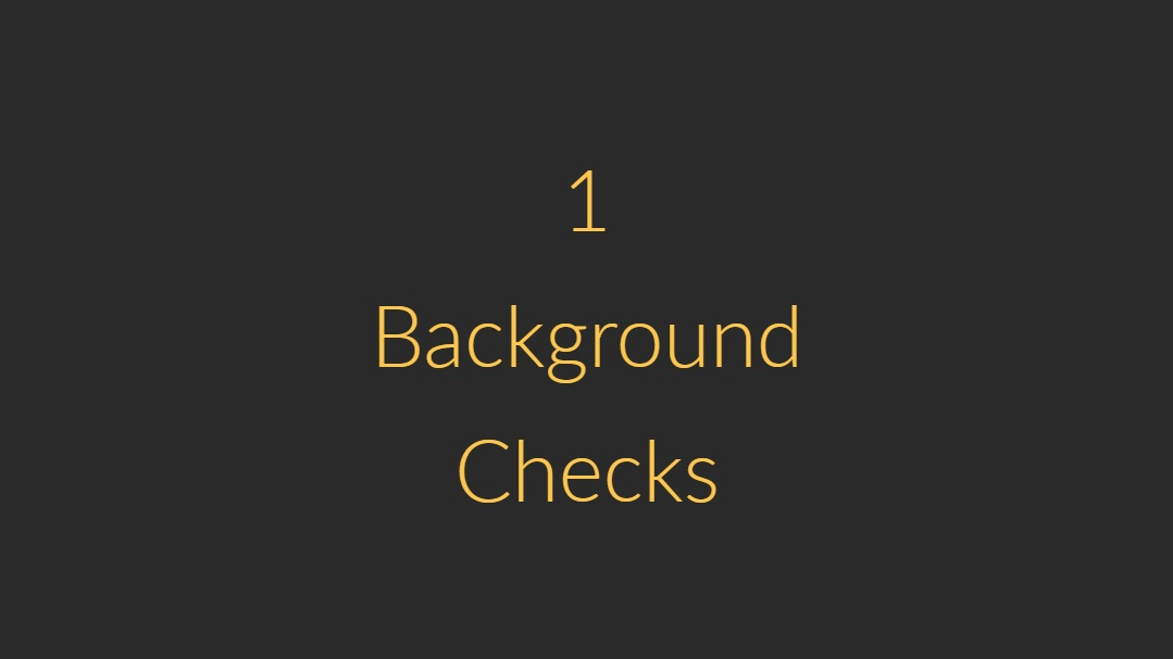 Yes, every sitter is background checked! Each sitter undergoes a background check through  Checkr , a 3rd party source. The background check covers National Criminal, Global Watchlist, County Criminal, Sex Offender, and SSN ID verification.