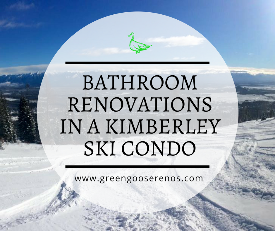 Bathroom renovations in a Kimberley ski condo, by Green Goose Renovations & Construction.