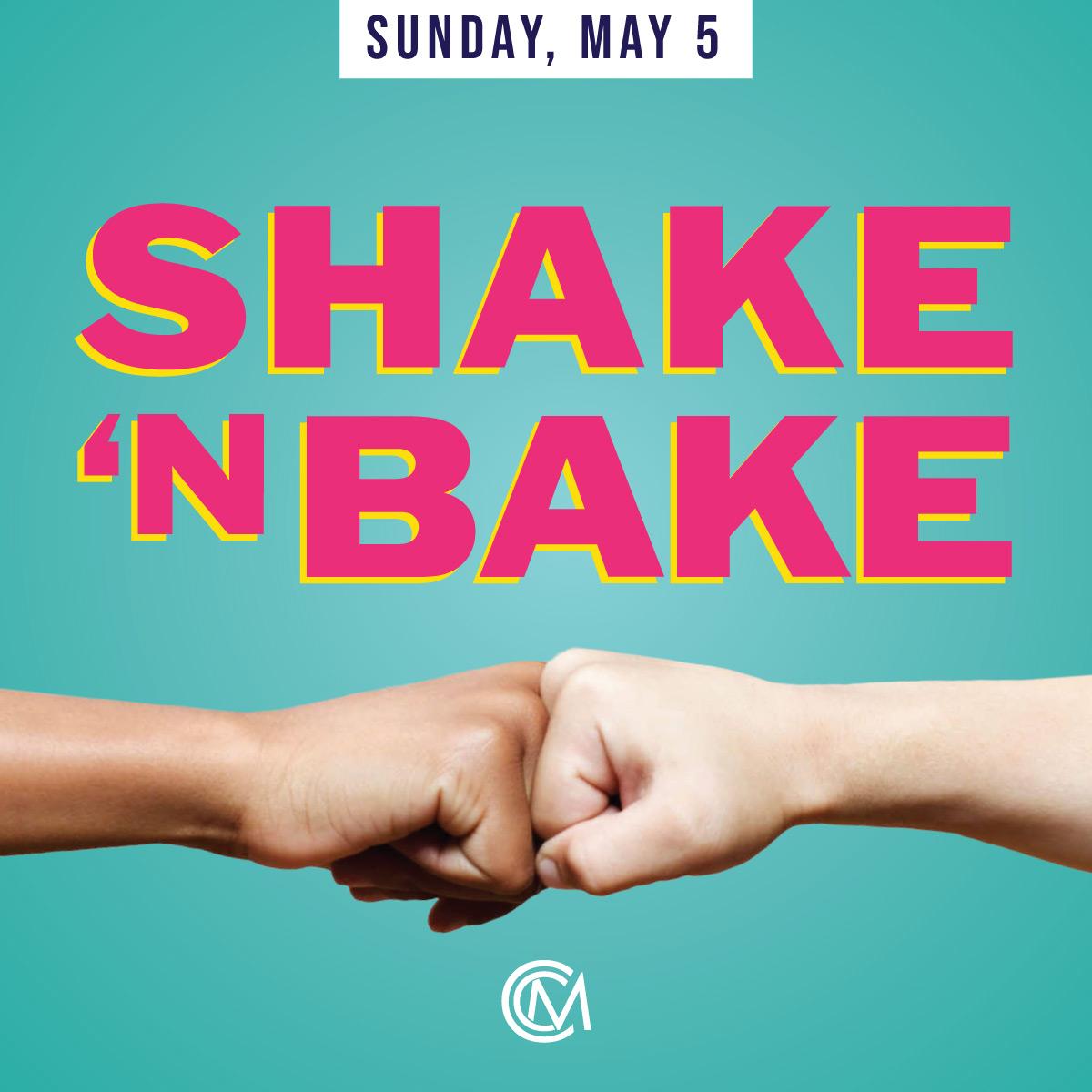 CCM-Shake&Bake-May5.jpg