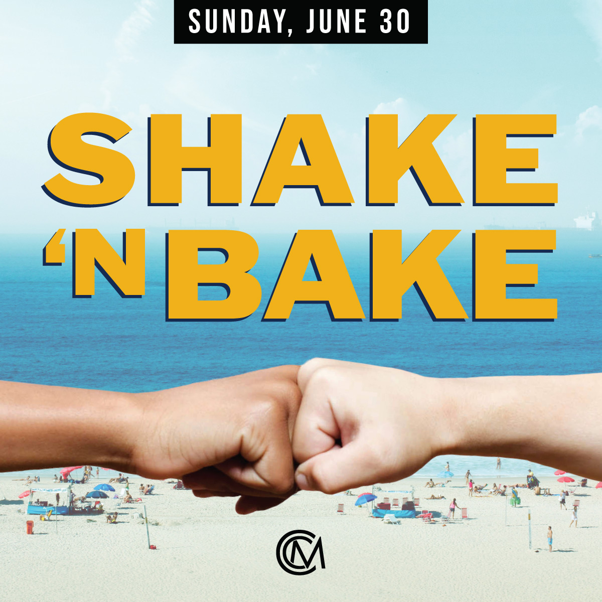 CCM-Shake&Bake-June30.jpg