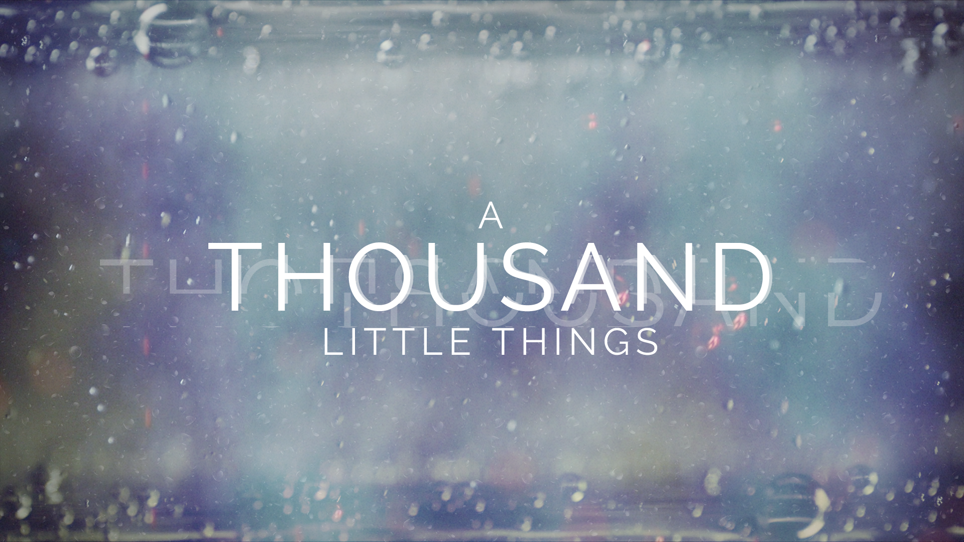AThousandLittleThings_Graphic_1920x1080_FINAL.png