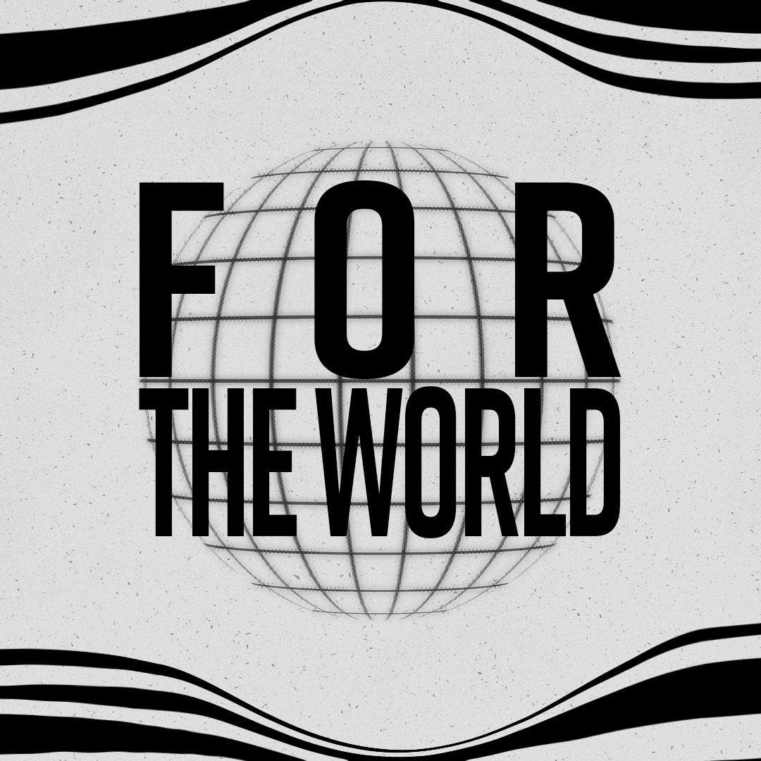 ForTheWorld_Instagram_1080x1080_FINAL.png
