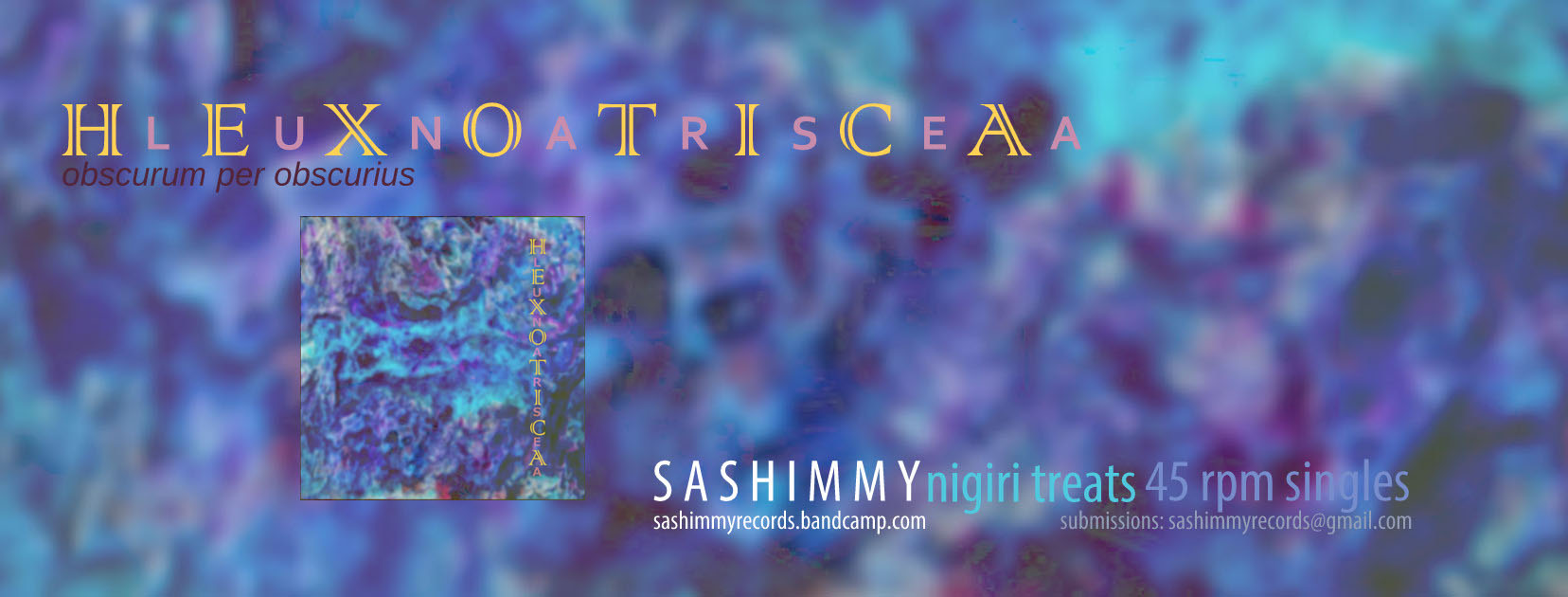 """Lunar Sea/obscurum per obscurius""- Hexotica, [Sushi_018], released July 30, 2018. Visit  https://sashimmyrecords.bandcamp.com/"