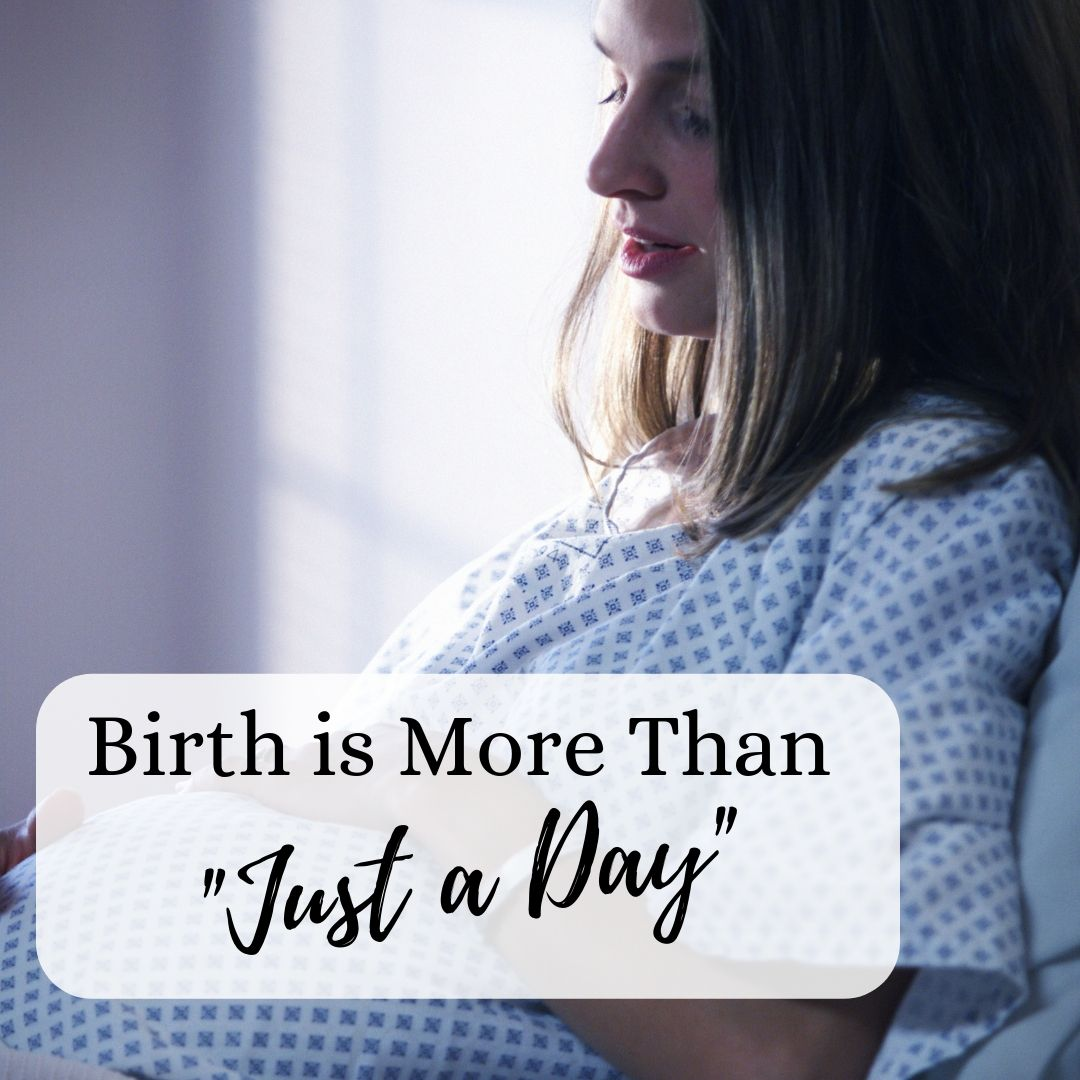 Birth is more than just one day