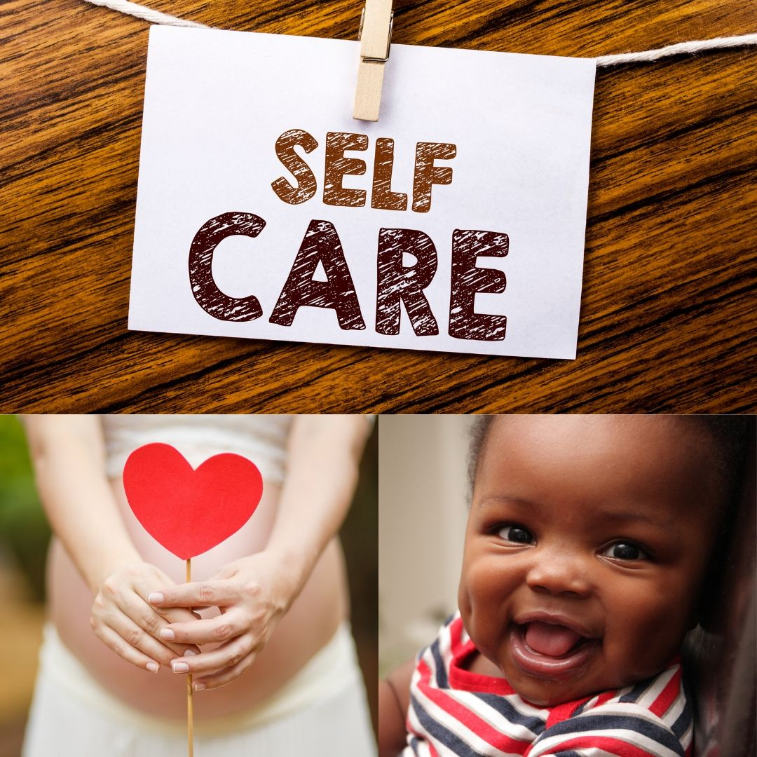 Self Care During Pregnancy and New Baby