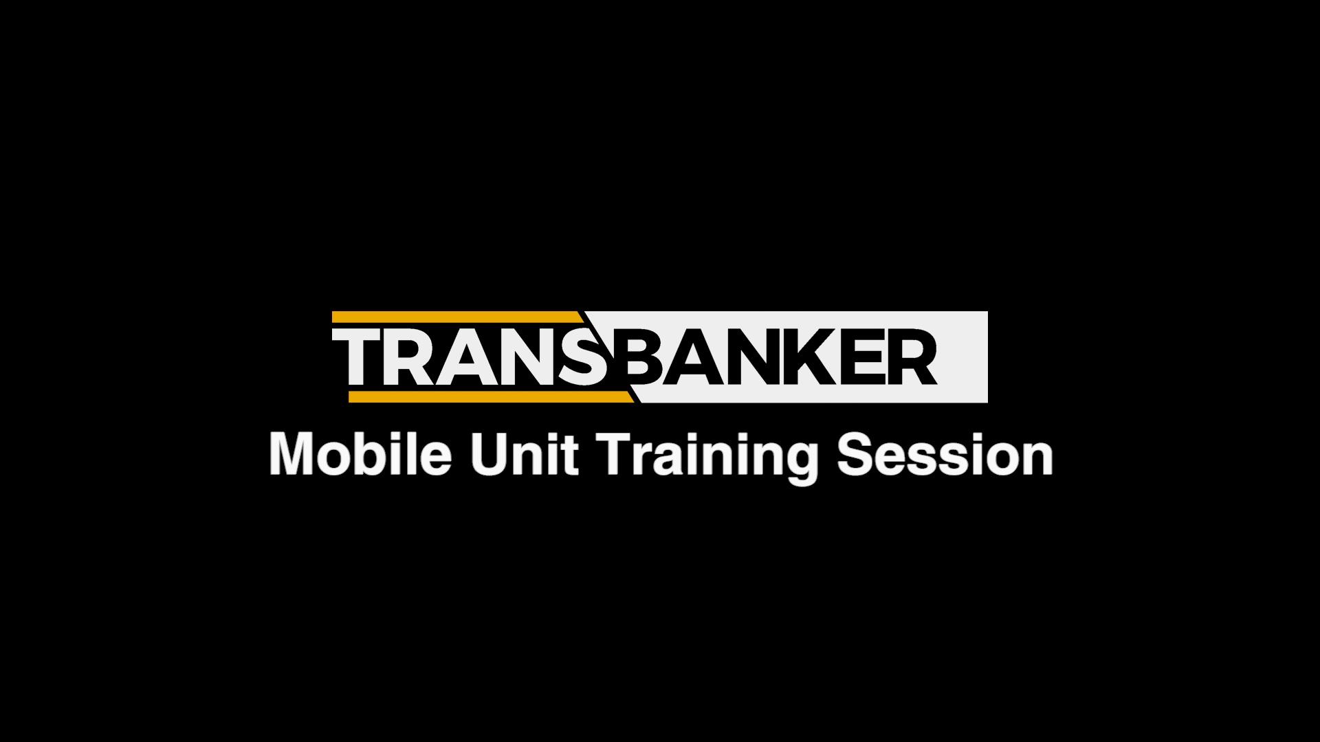 Transbanker Mobile Unit Training Session