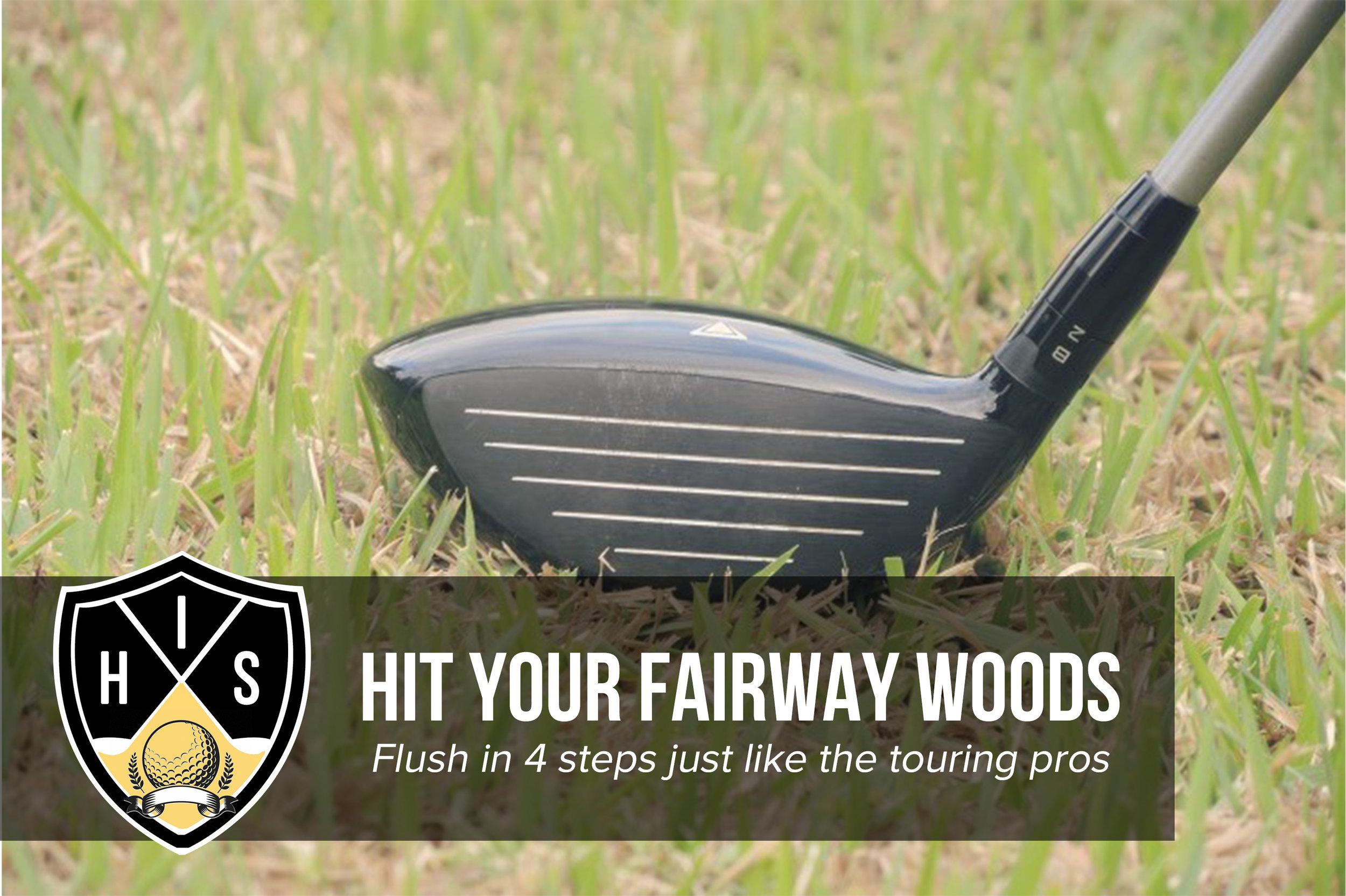 How to Hit Fairway Woods