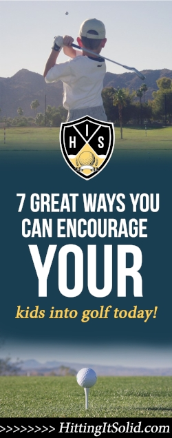 If you want to know how to get your kids into golf and away from their digital lifestyle there is some things you can do. Learn 7 great ways you can encourage your kids into golf so they can have fun, make new friends and enjoy the lifetime benefits out of playing this great game.