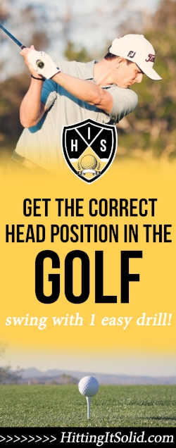 If you want to know how to get the correct head position in the golf swing you've come to the right place. Learn the right head position in the golf swing so you improve your swing and shoot lower golf scores.
