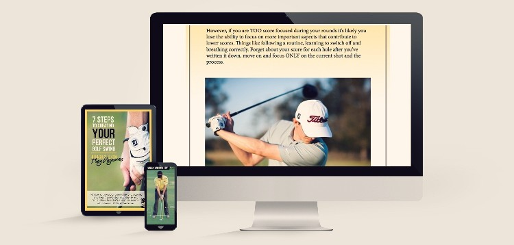 Play better golf today with 7 steps to creating your perfect golf swing