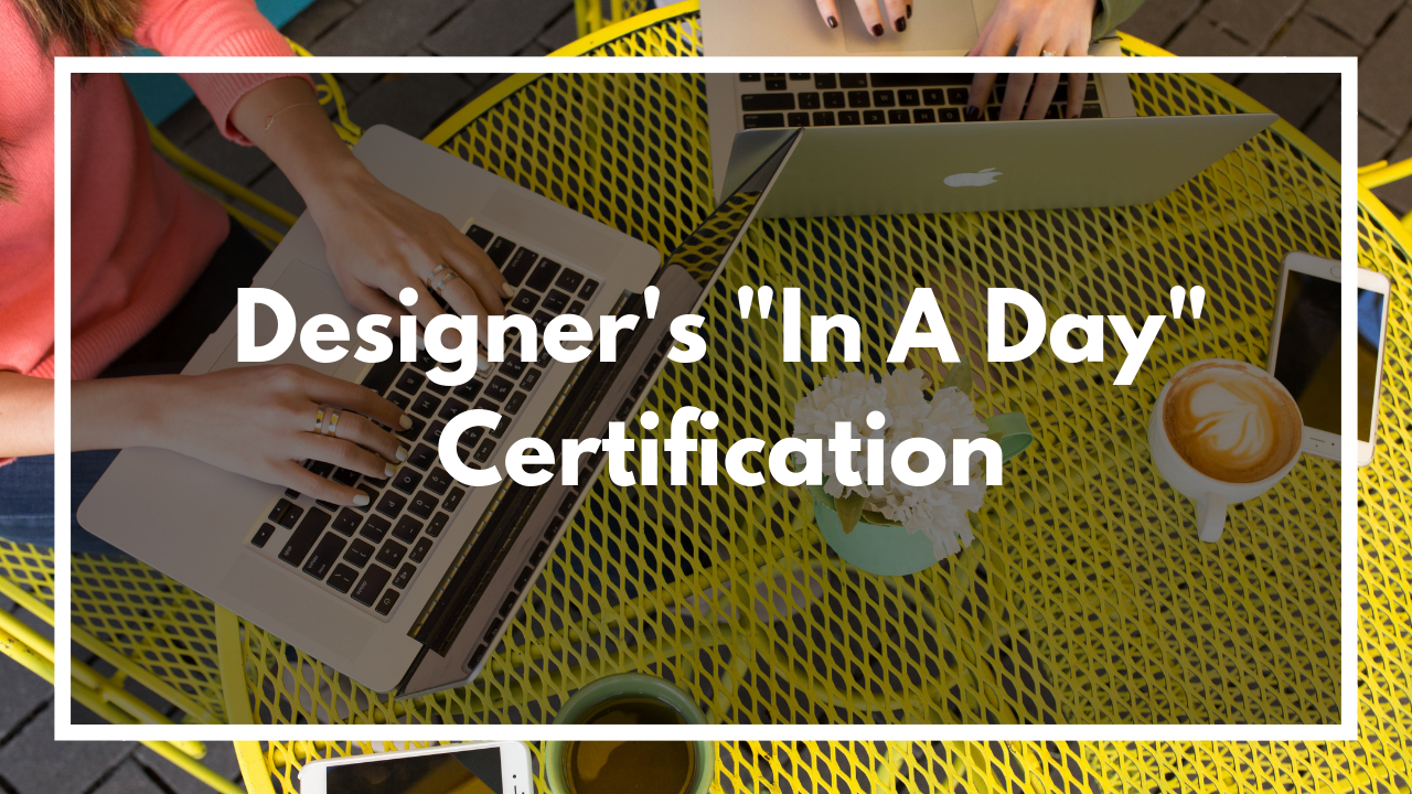 "Take your business to the next level and get the ""In A Day"" certification!"