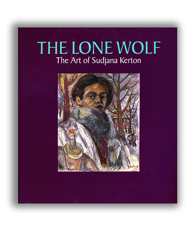 The Lone Wolf The Art of Sudjana Kerton Catalogue, Honolulu Academy of Arts ©2006