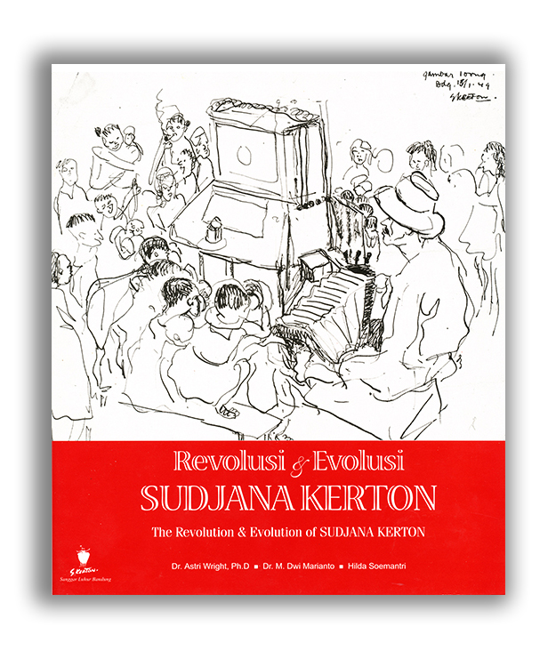 Revolusi & Evolusi Sudjana Kerton The Revolution & Evolution of Sudjana Kerton Wright, Marianto, Soemantri ©1999
