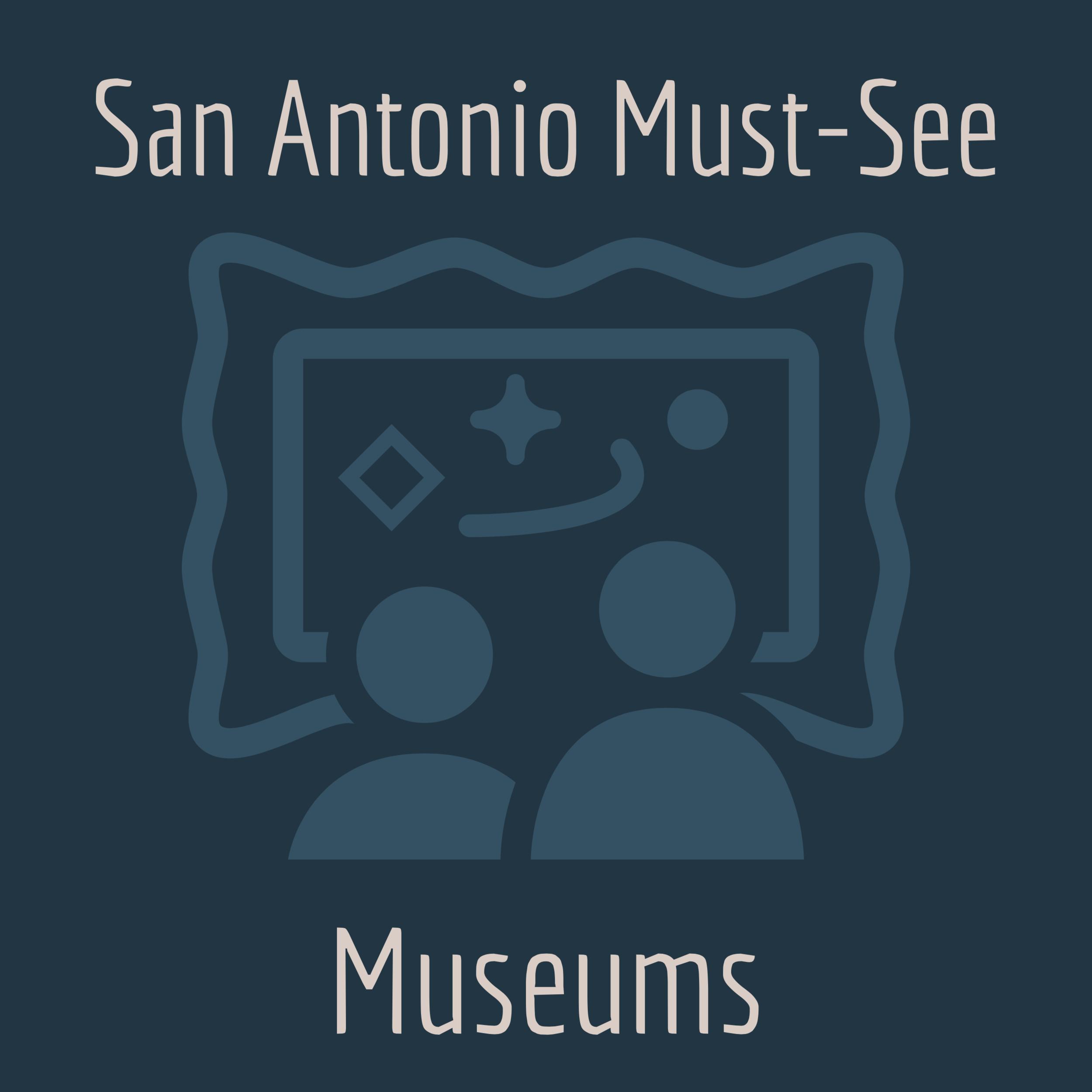 San Antonio Must see Museums.png