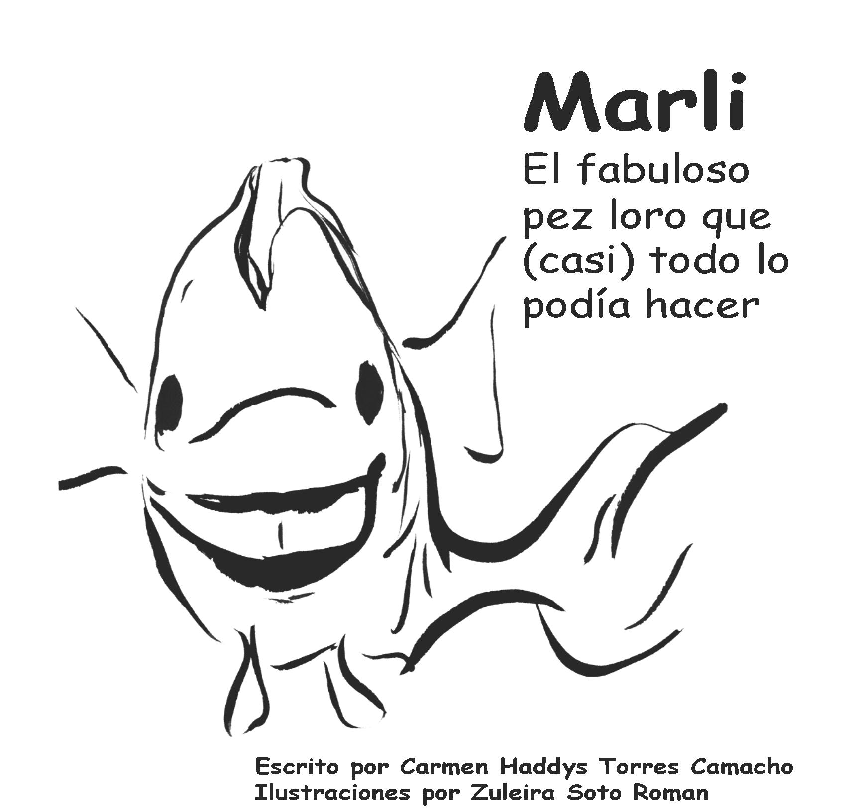 Marli el fabulso pez loro - Como parte de nuestra campaña de conservación del pez loro hemos creado este libro para niños sobre la vida de esta hermosa criatura. Por favor descárgalo y compártelo con tu amigos, vecinos, y compañeros de trabajo.