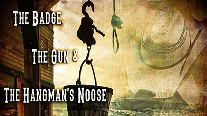 The Badge, The Gun & The Hangman's Noose