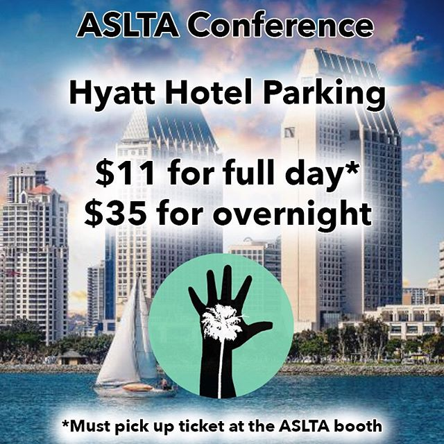 """Parking at Hyatt Hotel for the ASLTA Conference!  Visual Description: """"ASLTA Conference  Hyatt Hotel Parking $11 for full parking* $35 for overnight *Must pick ticket at the ASLTA booth""""  Text placed on an image of two hotel towers in front of a bay with a sailing boat, a logo of a black human hand with a white palm tree printed in between inside on the teal circle."""