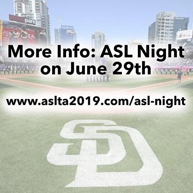"Check more info for Padres's ASL night! www.aslta2019.com/asl-night  Visual Description: A background of a baseball field by the skyscrapers. An ""SD"" logo is printed in front of the field. ""More Info: ASL Night on June 29th: www.aslta2019.com/asl-night"