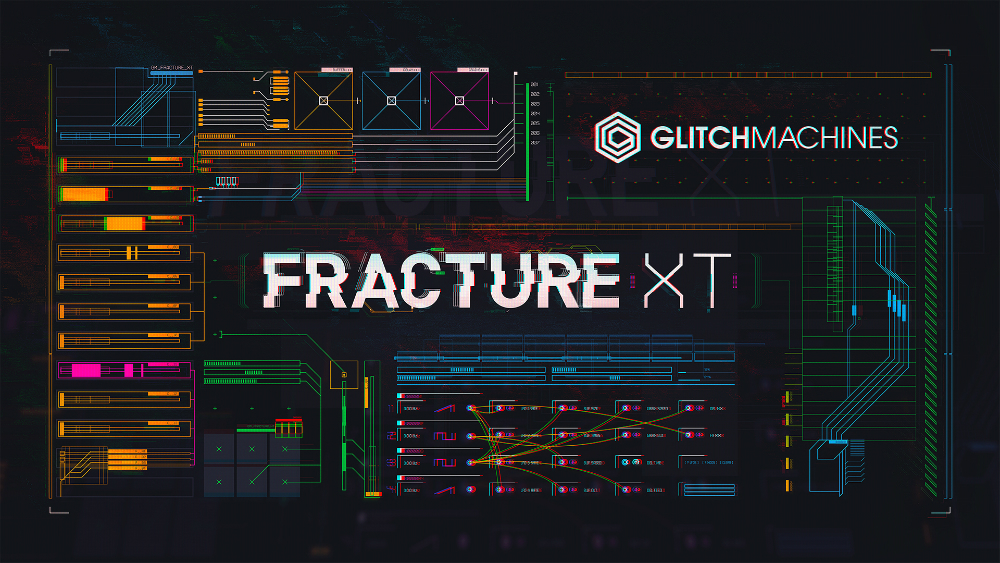 FRACTURE-XT-WIDE-1000_resize_pluginboutique.jpg