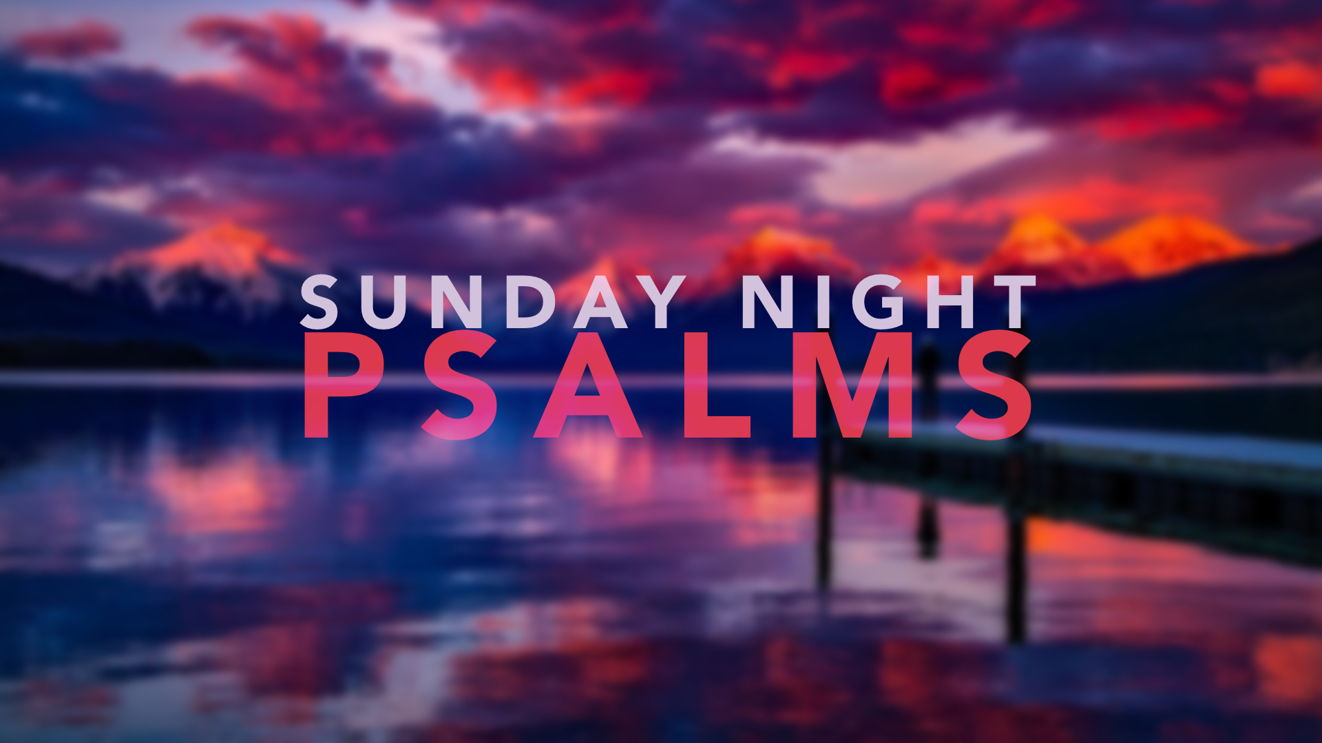 Sunday Night Psalms Series_1920x1080.jpg