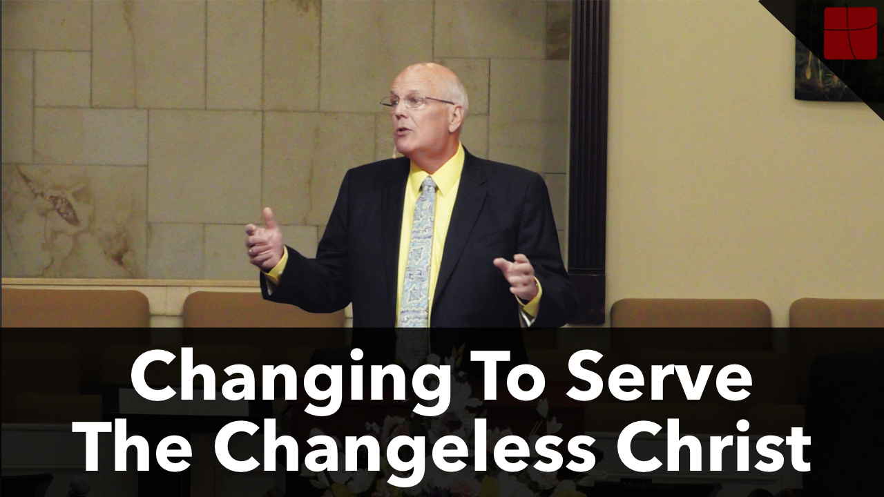 20190505sAM_Changing to Serve The Changeless Christ.png
