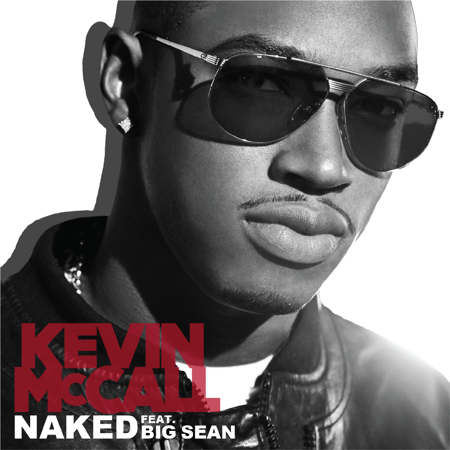 'Naked'By Kevin McCall ft. Big Sean Hits The Radio   Universal Music Group artist Kevin McCall' new single, Co-Written by 1916's own Alexander 'Xplicit' Izquierdo. (2012)