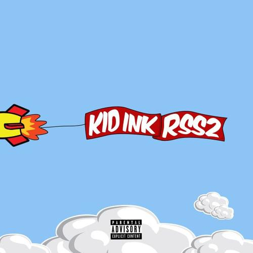 "TWO SONGS ON KID INK'S ""RSS2"" ALBUM"