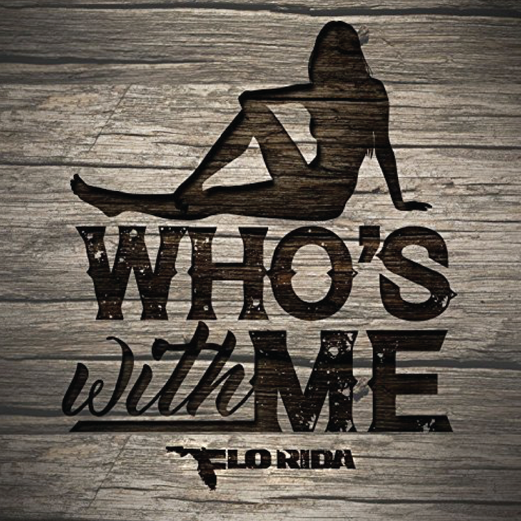 'WHO'S WITH ME' BY FLO RIDA