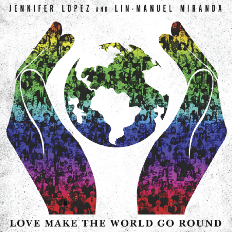 LOVE MAKES THE WORLD GO ROUND - JLO FT. LIN-MANUEL MIRANDA