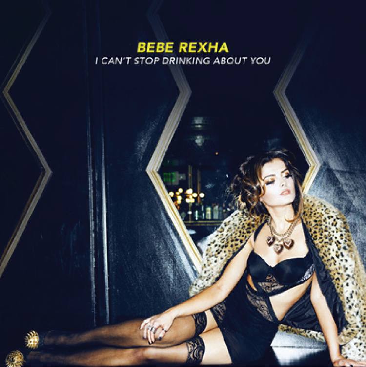 'I CAN'T STOP DRINKING ABOUT YOU' BY BEBE REXHA